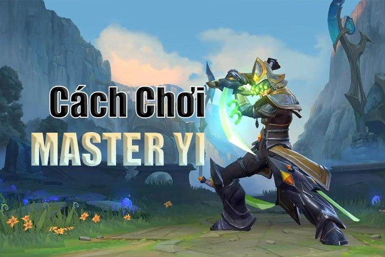 Master Yi Tốc Chiến: Lên đồ, bảng ngọc, bảng hỗ trợ, kỹ năng